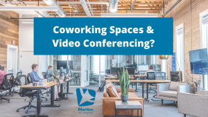 Video Conferencing & Coworking spaces